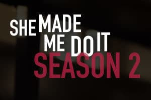 She Made Me Do It Season 2 from Joke Productions, Inc.